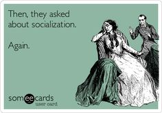 Not A Stepford Life: Wordless Wednesday, more Imp memes! Homeschool humour:  Then, they asked about socialization. Again
