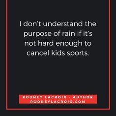 kids | parenting | humor | funny | meme | author | tweets from @moooooog35 | Rodney Lacroix | My books: amzn.to/2crgRZz | My website: rodneylacroix.com