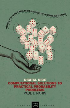 Digital Dice: Computational Solutions to Practical Probability Problems - Paul J. Nahin - Google Books