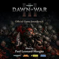 Original Game Soundtrack (OST) to the video game Warhammer 40,000: Dawn of War III (2017). Music composed by Paul Leonard-Morgan.    Warhammer 40,000: Dawn of War III Soundtrack by #PaulLeonardMorgan #Warhammer40k #game #soundtrack #DawnOfWarIII