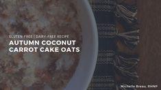 Gluten-Free, Autumn Coconut Carrot Cake Oats Healthy Breakfast Recipes, Vegetarian Recipes, Delicious Recipes, Real Food Recipes, Dairy Free Recipes, Gluten Free, Oatmeal Recipes, Pinterest Board, Carrot Cake