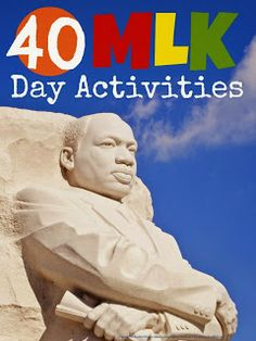 40 MLK Day Activities from Mums Make Lists Blog: Great ideas to share with parents or use as homework!