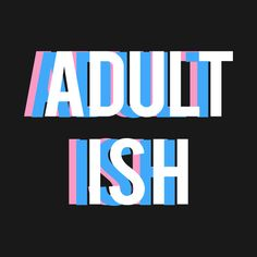 Check out this awesome 'ADULT-ISH' design on @TeePublic!