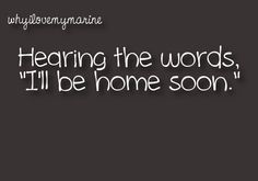 No better feeling! I'm so ready to hear those words Oilfield Girlfriend, Oilfield Wife, Military Girlfriend, Army Mom, Army Life, Usmc Love, Marine Love, Military Love, Wife Quotes