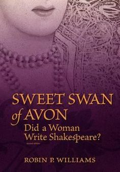 Sweet Swan of Avon: Did a Woman Write Shakespeare? by Rob… Shakespeare, Food For Thought, Swan, Robin, Thoughts, Writing, Books, Bathtub, Club