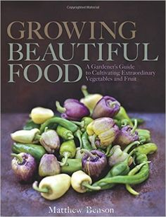 Buy Growing Beautiful Food: A Gardener's Guide to Cultivating Extraordinary Vegetables and Fruit by Matthew Benson and Read this Book on Kobo's Free Apps. Discover Kobo's Vast Collection of Ebooks and Audiobooks Today - Over 4 Million Titles! Gardening Books, Vegetable Gardening, Gardening Tips, Organic Gardening, Food System, Grow Your Own Food, Grow Food, Edible Garden, Garden Gifts