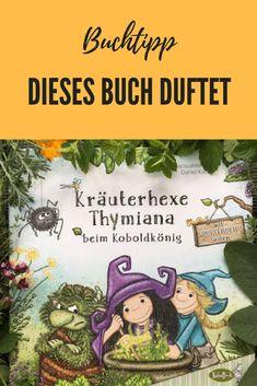 Dieses Bilderbuch ist ein Duftbuch. Wie dieses Buch funktioniert und um was es in der Geschichte um die kleine Kräuterhexe geht, erzähle ich dir auf dem Blog. #Kinderbuch #Duftbuch #Bilderbuch #Kräuterhexe #Kräuterrezepte #Garten #Kräuteranwendung