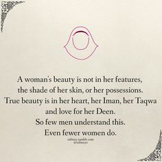 A woman's beauty is not in her features. #Islam #Women #Beauty