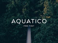 Aquatico – freebie sans-serif typeface. Author: Andrew Herndon License: Free for personal and commercial use.