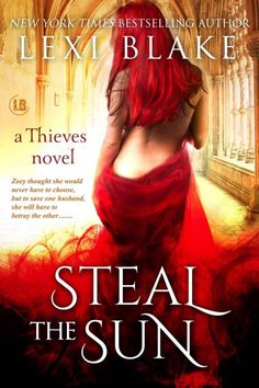 04 Steal the Sun (Thieves 4) - Lexi Blake