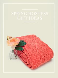 Gift ideas to bring to your host or hostess this Spring