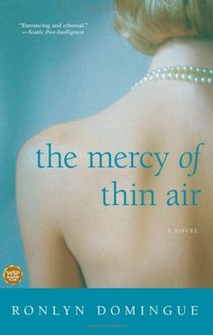 The Mercy of Thin Air - this book literally changed me. i read it in my teen years before anyone i knew had died while i thought i was invincible and it definitely made me come to terms with my own mortality and realize heart break more wretched than a simple break up.