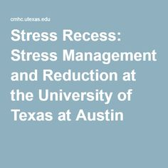 Stress Recess: Stress Management and Reduction at the University of Texas at Austin