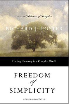 Freedom of Simplicity: Finding Harmony in a Complex World by Richard J. Foster http://www.amazon.com/dp/0060759712/ref=cm_sw_r_pi_dp_SrbWvb1F2EP3Y