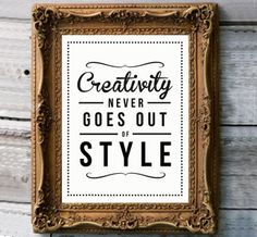 #Creativity never goes out of style