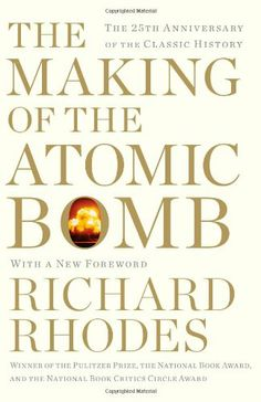 The Making of the Atomic Bomb: 25th Anniversary Edition by Richard Rhodes,http://www.amazon.com/dp/1451677618/ref=cm_sw_r_pi_dp_NUdwtb0M7YABY89Q