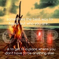 Sometimes the best way to figure out who you are is to get to a place where you don't have to be anything else.