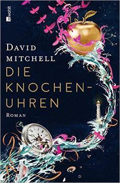 Die Knochenuhren: Amazon.de: David Mitchell, Volker Oldenburg: Bücher