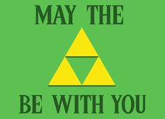 Star Wars and Zelda in one! May the TriFORCE be with you! Power, Courage, Wisdom!