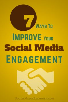 7 Ways to Improve Your Social Media Engagement