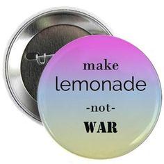 """""""Lemonade, Not War"""" 2.25"""" Button"""