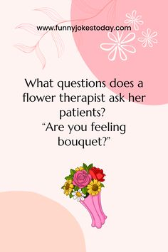 When we receive flowers, we laugh; when we hear flower jokes, we laugh as well! Enjoy these funny flower jokes that will surely give you joy and light-heartedness. Funny Family Jokes, Family Humor, What If Questions, Brain Teasers, Brighten Your Day, Riddles, How Are You Feeling, Feelings, Flowers