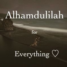 Alhamdulillah for everything :-D. Thank you Allah for my own little family and for all the blessings that you have bestowed on me Islamic Quotes, Islamic Inspirational Quotes, Muslim Quotes, Religious Quotes, Islamic Dua, Allah Islam, Islam Muslim, Islam Quran, Duaa Islam
