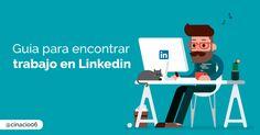 Guía completa para saber cómo buscar empleo en Linkedin España. Ideas y consejos…