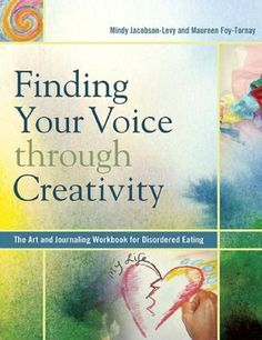 Finding Your Voice Through Creativity: The Art and Journaling Workbook for Disordered Eating by Mindy Jacobson-Levy, Maureen Foy-Tornay. Finding Your Voice Through Creativity: The Art & Journaling Workbook for Disordered Eating. Art Therapy Projects, Art Therapy Activities, Therapy Tools, Therapy Ideas, Art Projects, Creative Arts Therapy, Coaching, Expressive Art, Your Voice