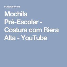 Mochila Pré-Escolar - Costura com Riera Alta - YouTube