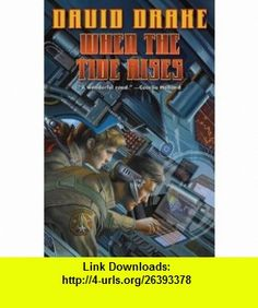 When the Tide Rises (The Rcn) (9781416591566) David Drake , ISBN-10: 1416591567  , ISBN-13: 978-1416591566 ,  , tutorials , pdf , ebook , torrent , downloads , rapidshare , filesonic , hotfile , megaupload , fileserve
