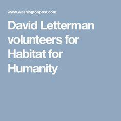 David Letterman volunteers for Habitat for Humanity Habitat For Humanity, Learning Tools, Habitats, Volunteers, Cas, David