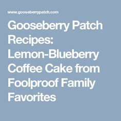Gooseberry Patch Recipes: Lemon-Blueberry Coffee Cake from Foolproof Family Favorites