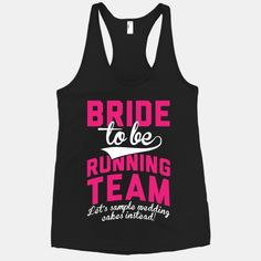 Bride-To-Be Running Team #fitness #bride #running