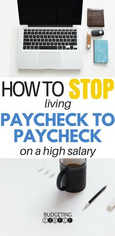 How to Stop Living Paycheck to Paycheck on a High Salary | Paycheck to Paycheck | Stop Paycheck to Paycheck | Paycheck to Paycheck Budget | Frugal Living | Save Money | Budget | Budgeting Couple | BudgetingCouple.com #paychecktopaycheck #budget #budgeting