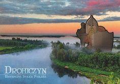 Pocztówkowe podróże po Polsce: DROHICZYN