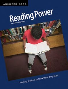 Reading Power, Revised & Expanded Edition: Teaching students to think while they read | by Adrienne Gear