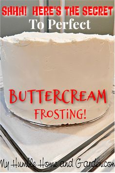 The Secret To Perfect Buttercream Frosting! - My Humble Home and Garden The Magic Secret To The Best Buttercream Frosting Revealed for you here! You have all the ingredients and tools to make it right in your own kitchen! Frost Cupcakes, Best Icing For Cupcakes, Best Buttercream Frosting, Italian Buttercream, Frosting Tips, Vanilla Frosting, Buttercream Frosting Recipe For Cake Decorating, Best Butter Cream Frosting Recipe, Birthday Cake Frosting Recipe