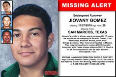 JIOVANY GOMEZ, Age Now: 20, Missing: 11/27/2010. Missing From SAN MARCOS, TX. ANYONE HAVING INFORMATION SHOULD CONTACT: Hays County Sheriff's Office (Texas) 1-512-753-2108.