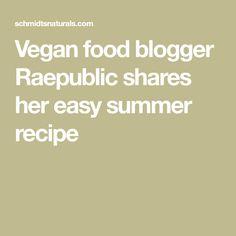 Vegan food blogger Raepublic shares her easy summer recipe