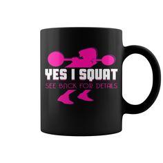 Yes I Squat See Back For Details Girls Mug  coffee mug, papa mug, cool mugs, funny coffee mugs, coffee mug funny, mug gift, #mugs #ideas #gift #mugcoffee #coolmug