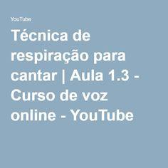 Técnica de respiração para cantar | Aula 1.3 - Curso de voz online - YouTube