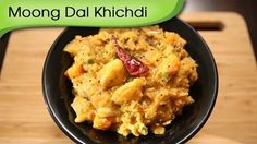 Moong Dal Khichadi | Easy To Make Indian Main Course Recipe | Ruchi's Kitchen
