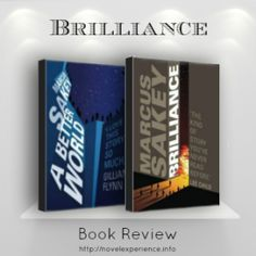 Brilliance by Marcus Sakey  It is extremely rare for me to become completely immersed and obsessed by a book so that it stays with me echoing around my brain and delighting me days after I've finished it. Brilliance, which couldn't be more aptly named, does. #paranormal, #writing, #book review, http://novelexperience.info/book-review-brilliance-marcus-sakey/