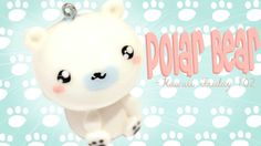◕‿◕ Polar Bear! Kawaii Friday 102 - Tutorial in Polymer clay! (+lista de...