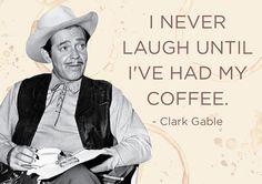 I Never Laugh Until I've Had My Coffee. #coffee #quotes by @Coffee Lovers Magazine