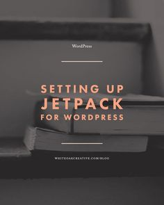 Must-Have Settings to Use with Jetpack for Your WordPress Blog or Website, wordpress blog themes, blog design, how to start a blog