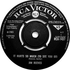 Jim Reeves - It Hurts So Much (To See You Go) (RCA) No.8 (Feb '65) > https://www.youtube.com/watch?v=chhqC4wtJ4k