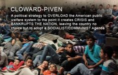 Obama Following Cloward-Piven Strategy At The Border?!!!...YES this IS HIS PLAN! Then he'll call in MARTIAL LAW....that means he will stay on as President until he deems the crisis is over! Let's see if we will ALLOW this TYRANNIC Dictator to do this!  6/19/14