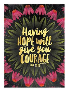 Having Hope will give you courage poster by natural life
